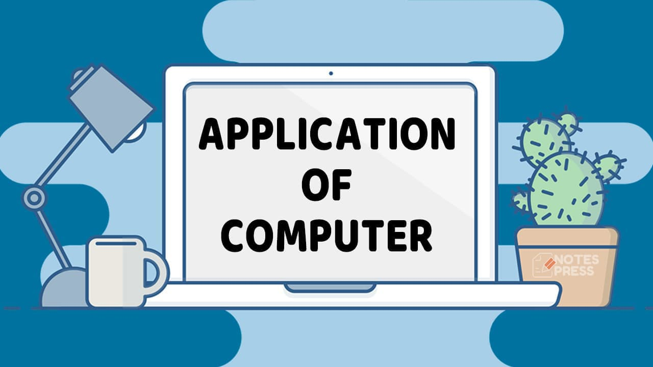 Applications of Computer
