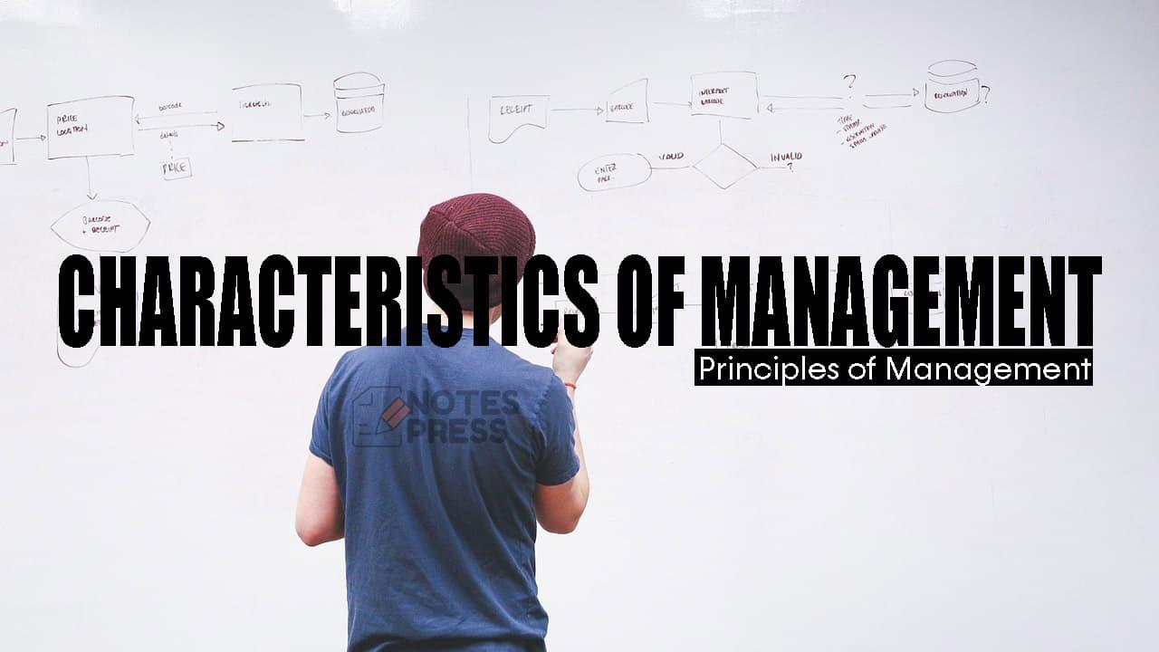Characteristics of Management Principles of Management
