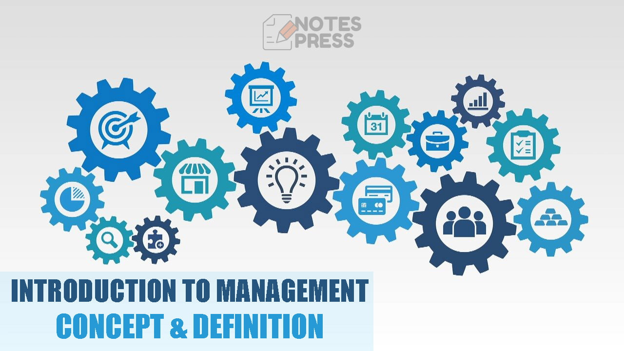 Concept of Management and Definition of Management