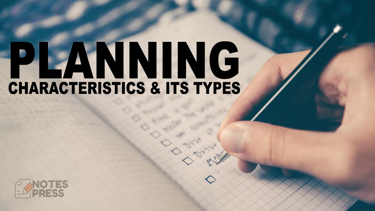 Planning in Management Definition, Characteristics and Types of Planning